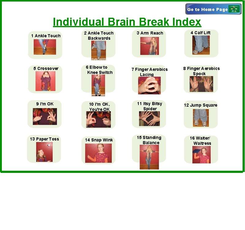 Go to Home Page Individual Brain Break Index 3 Arm Reach 4 Calf Lift
