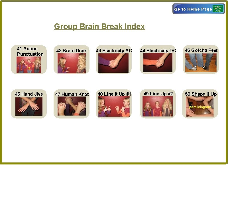 Go to Home Page Group Brain Break Index 41 Action Punctuation 42 Brain Drain