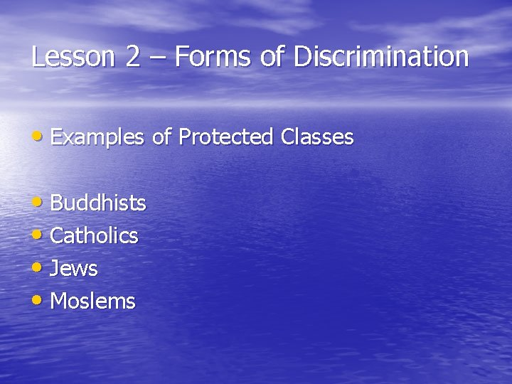 Lesson 2 – Forms of Discrimination • Examples of Protected Classes • Buddhists •