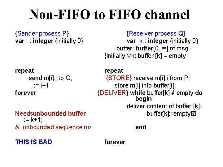 Non-FIFO to FIFO channel {Sender process P} var i : integer {initially 0} repeat