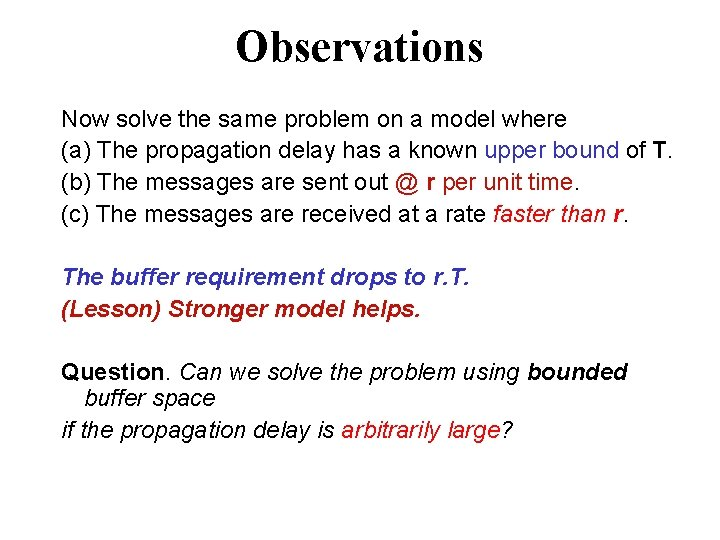 Observations Now solve the same problem on a model where (a) The propagation delay