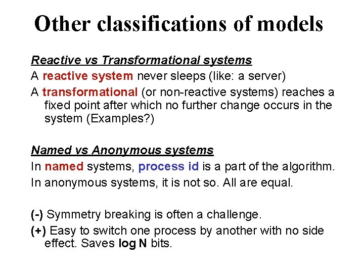 Other classifications of models Reactive vs Transformational systems A reactive system never sleeps (like: