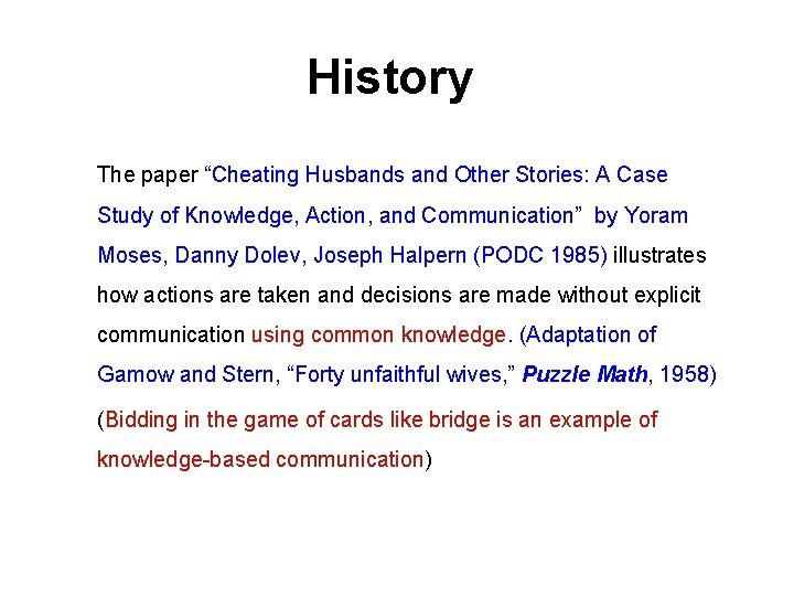 """History The paper """"Cheating Husbands and Other Stories: A Case Study of Knowledge, Action,"""