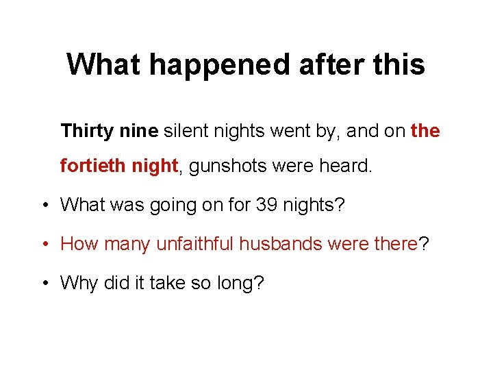 What happened after this Thirty nine silent nights went by, and on the fortieth