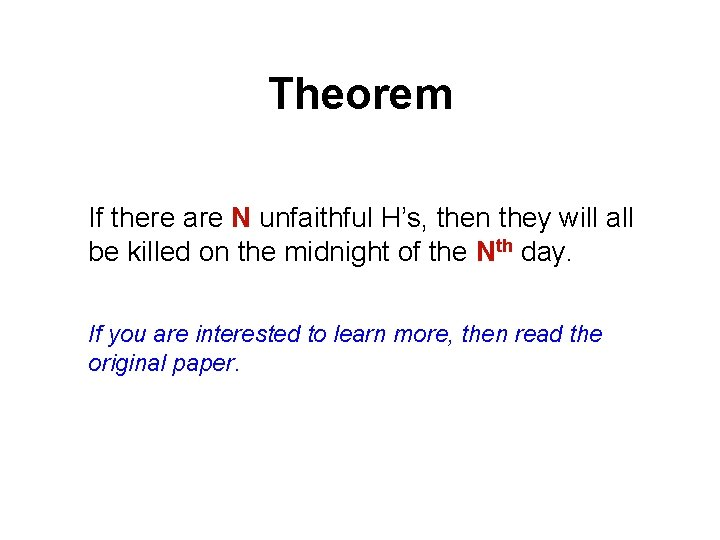 Theorem If there are N unfaithful H's, then they will all be killed on