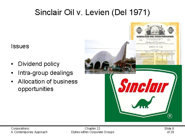 Sinclair Oil v. Levien (Del 1971) Issues • Dividend policy • Intra-group dealings •