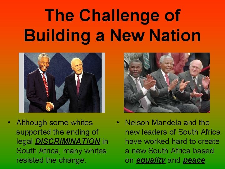 The Challenge of Building a New Nation • Although some whites supported the ending