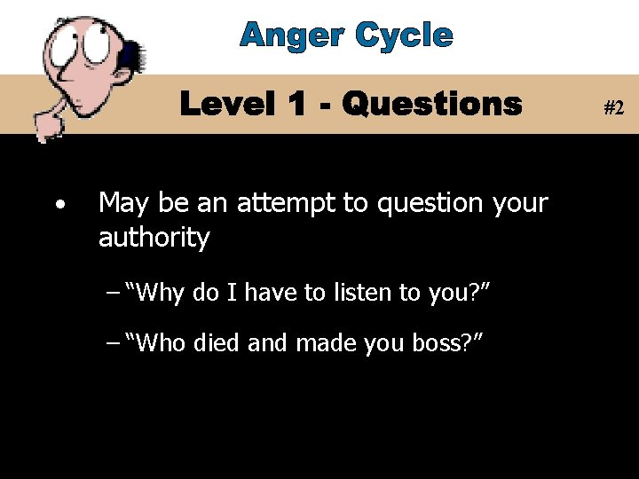 """#2 • May be an attempt to question your authority – """"Why do I"""