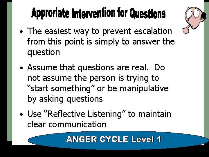 • The easiest way to prevent escalation from this point is simply to