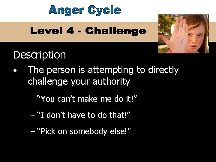 """Description • The person is attempting to directly challenge your authority – """"You can't"""