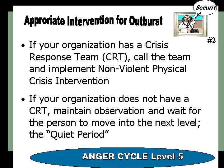 Securit y! • If your organization has a Crisis Response Team (CRT), call the