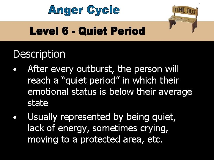 """Description • • #1 After every outburst, the person will reach a """"quiet period"""""""