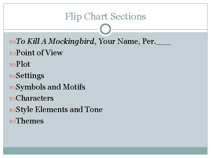 Flip Chart Sections To Kill A Mockingbird, Your Name, Per. ___ Point of View