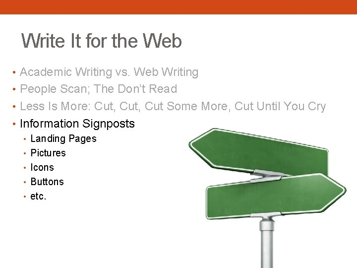 Write It for the Web • Academic Writing vs. Web Writing • People Scan;