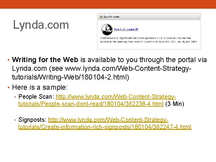 Lynda. com • Writing for the Web is available to you through the portal