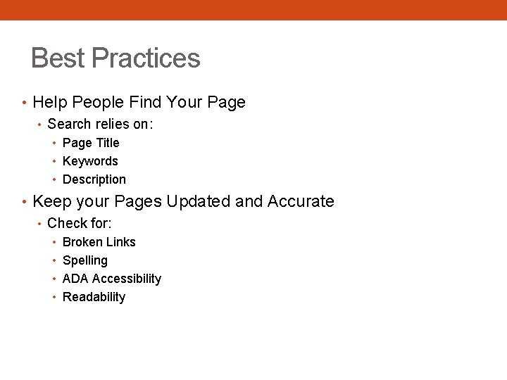Best Practices • Help People Find Your Page • Search relies on: • Page