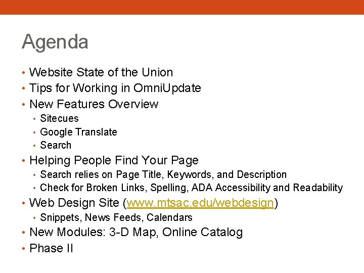 Agenda • Website State of the Union • Tips for Working in Omni. Update