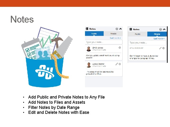 Notes • • Add Public and Private Notes to Any File Add Notes to