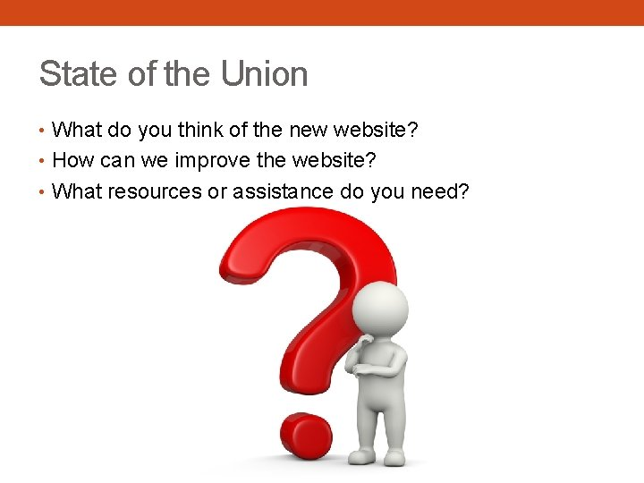 State of the Union • What do you think of the new website? •