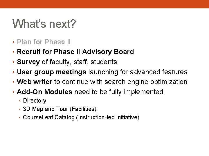 What's next? • Plan for Phase II • Recruit for Phase II Advisory Board