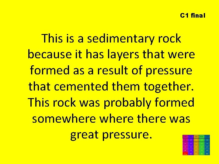 C 1 final This is a sedimentary rock because it has layers that were