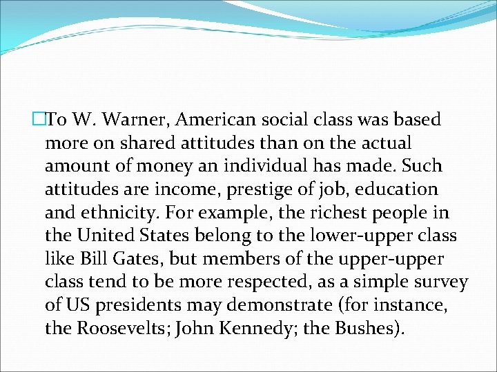 �To W. Warner, American social class was based more on shared attitudes than on