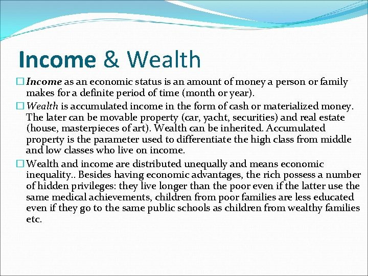 Income & Wealth � Income as an economic status is an amount of money