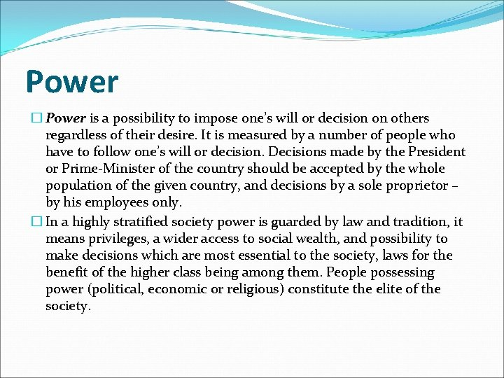 Power � Power is a possibility to impose one's will or decision on others