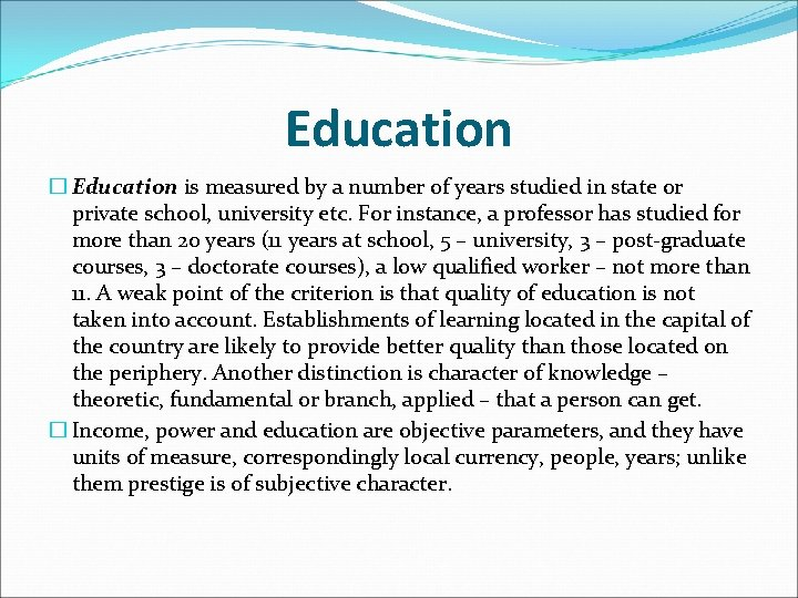 Education � Education is measured by a number of years studied in state or