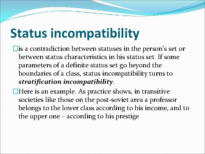 Status incompatibility �is a contradiction between statuses in the person's set or between status