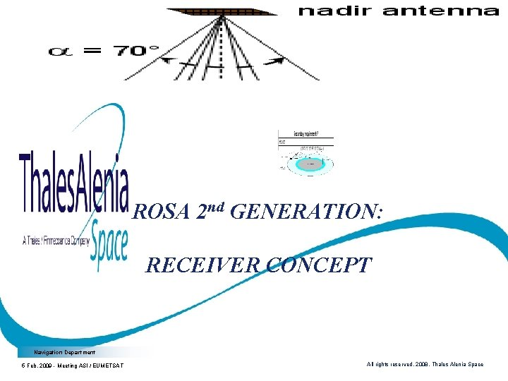 ROSA 2 nd GENERATION: RECEIVER CONCEPT Navigation Department 5 Feb. 2009 - Meeting ASI
