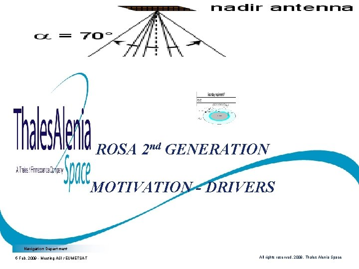 ROSA 2 nd GENERATION MOTIVATION - DRIVERS Navigation Department 5 Feb. 2009 - Meeting