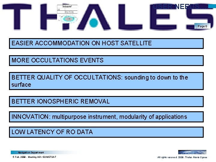 USER NEEDS… Page 8 EASIER ACCOMMODATION ON HOST SATELLITE MORE OCCULTATIONS EVENTS BETTER QUALITY