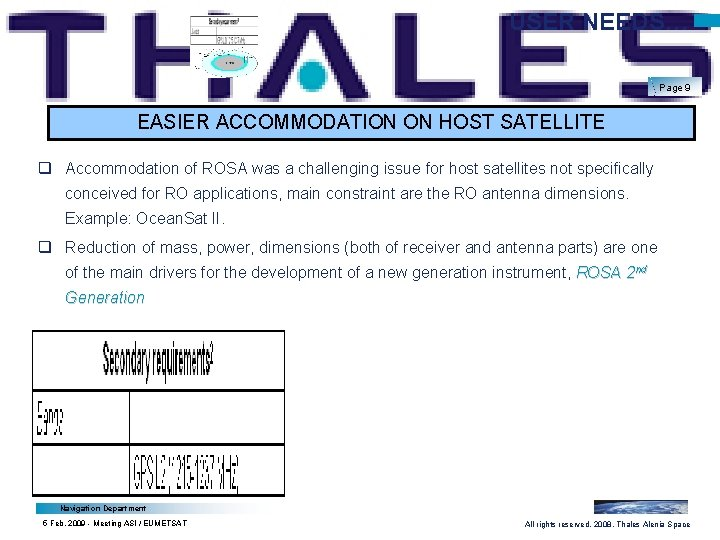 USER NEEDS… Page 9 EASIER ACCOMMODATION ON HOST SATELLITE q Accommodation of ROSA was