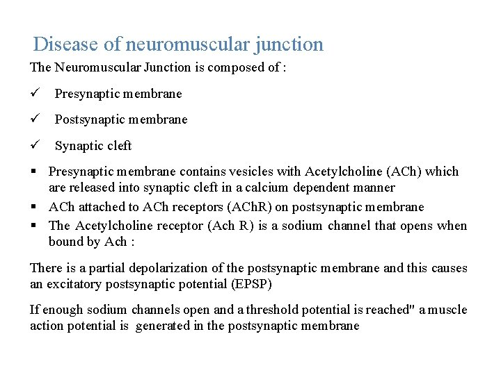 Disease of neuromuscular junction The Neuromuscular Junction is composed of : Presynaptic membrane