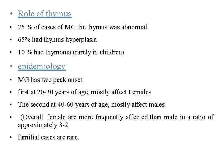 • Role of thymus • 75 % of cases of MG the thymus