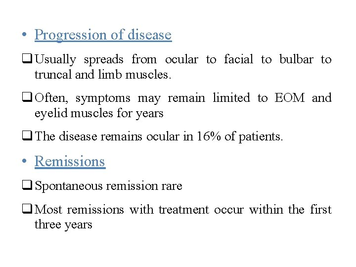 • Progression of disease q Usually spreads from ocular to facial to bulbar