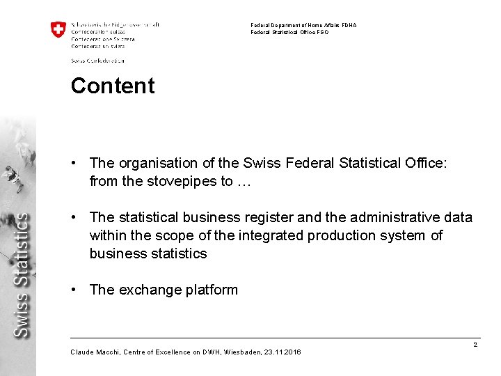 Federal Department of Home Affairs FDHA Federal Statistical Office FSO Content • The organisation