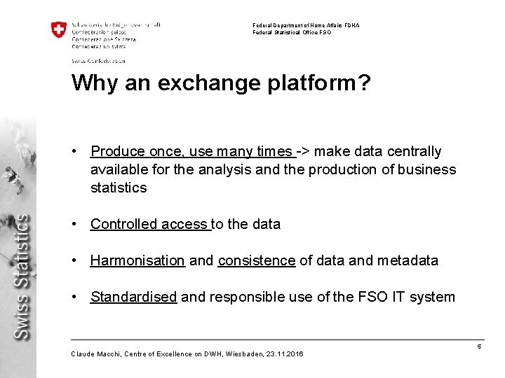Federal Department of Home Affairs FDHA Federal Statistical Office FSO Why an exchange platform?