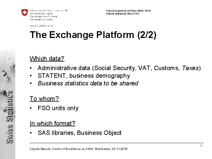 Federal Department of Home Affairs FDHA Federal Statistical Office FSO The Exchange Platform (2/2)