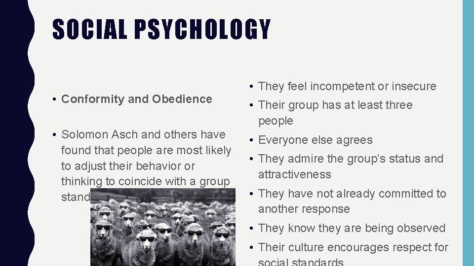 SOCIAL PSYCHOLOGY • Conformity and Obedience • Solomon Asch and others have found that