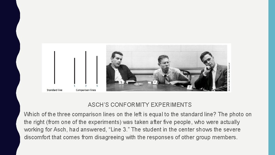 ASCH'S CONFORMITY EXPERIMENTS Which of the three comparison lines on the left is equal