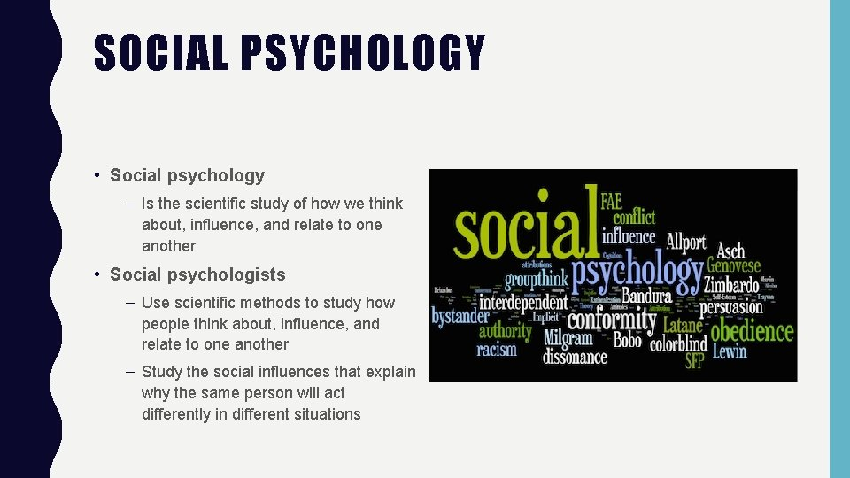 SOCIAL PSYCHOLOGY • Social psychology – Is the scientific study of how we think