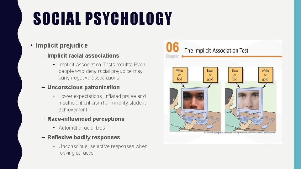 SOCIAL PSYCHOLOGY • Implicit prejudice – Implicit racial associations • Implicit Association Tests results: