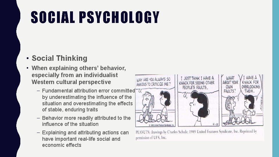 SOCIAL PSYCHOLOGY • Social Thinking • When explaining others' behavior, especially from an individualist
