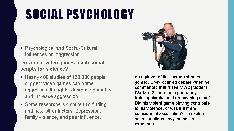 SOCIAL PSYCHOLOGY • Psychological and Social-Cultural Influences on Aggression Do violent video games teach