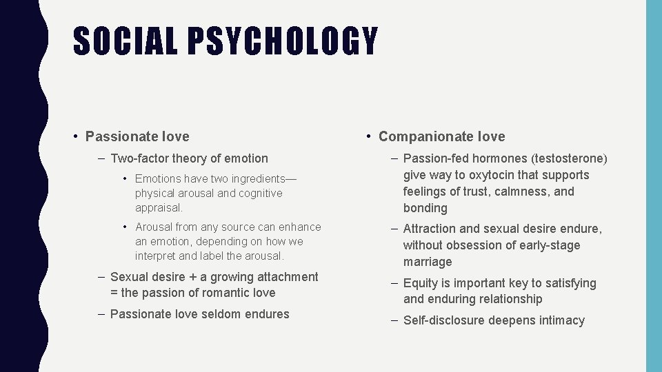 SOCIAL PSYCHOLOGY • Passionate love – Two-factor theory of emotion • Emotions have two