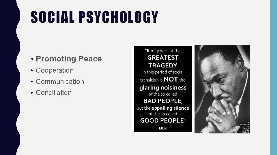 SOCIAL PSYCHOLOGY • Promoting Peace • Cooperation • Communication • Conciliation