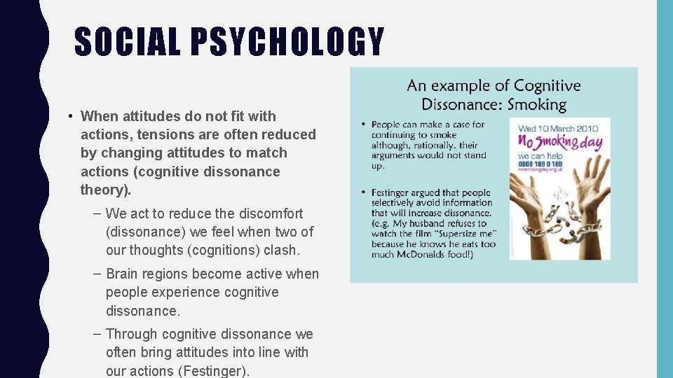 SOCIAL PSYCHOLOGY • When attitudes do not fit with actions, tensions are often reduced