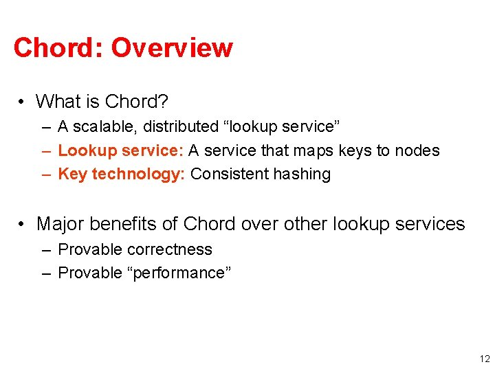 """Chord: Overview • What is Chord? – A scalable, distributed """"lookup service"""" – Lookup"""